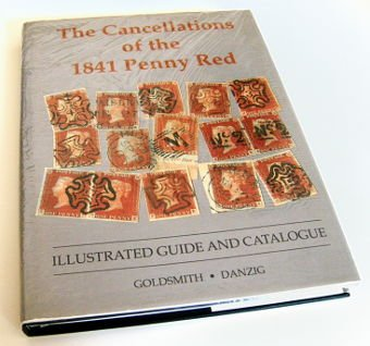 The Cancellations of the 1841 Penny Red by Goldsmith & Danzig
